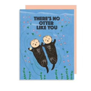 There's No Otter Like You Folded Note Card