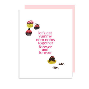 Eating Yummy Nom Noms Together Forever Love Folded Note Card