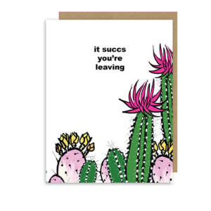 It Succs You're Leaving – Cactus Farewell Note Card