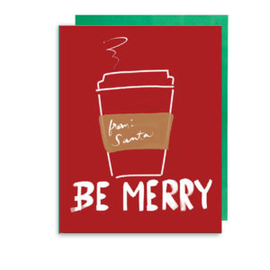 Be Merry Holiday Coffee Drink Christmas Card