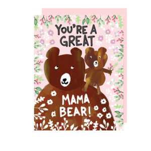 Mama Bear You're Great Mother's Day Card