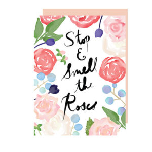 Stop and Smell the Roses Folded Note Card